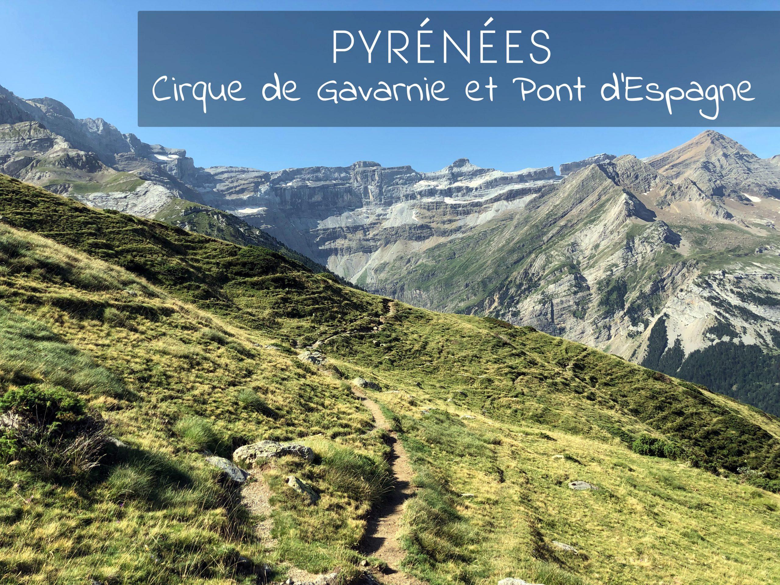 Pyrénées : Randonnées au Cirque de Gavarnie & Lac de Gaube